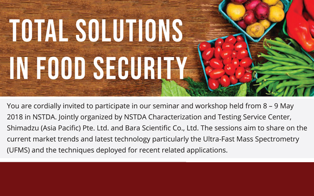 ขอเชิญร่วมงานสัมมนาเชิงปฏิบัติการเรื่อง ��Total Solutions in Food Security�� และ ��The Ultra-fast Mass Spectrometry- A Disruption Technology Driving The Advances Research and Application��
