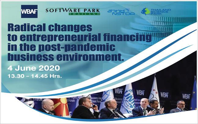 WBAF Thailand ขอเรียนเชิญท่านร่วมสัมมนาแบบ Online ในหัวข้อ ��Radical Changes to Entrepreneurial Financing in the Post-pandemic Business Environment��
